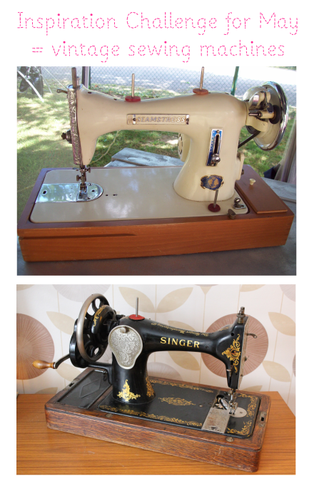 inspiration challenge for may vintage sewing machines