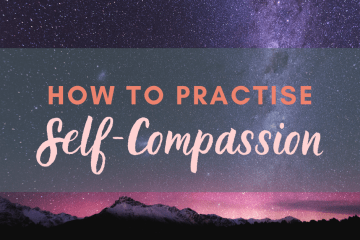How to practise self-compassion