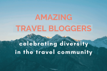 Best Travel bloggers to follow- celebrating DIVERSITY in the travel community