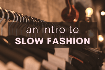 BEGINNER'S GUIDE TO SLOW FASHION - TIPS FOR CAPSULE WARDROBES AND MORE (5)