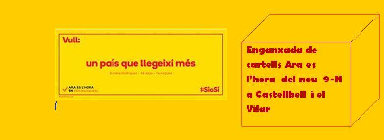 """Enganxada de cartells """"Ara és l'hora"""", del nou  9-N a Castellbell i el Vilar."""