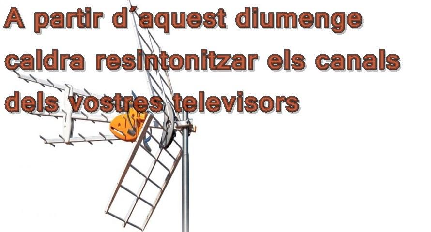 A partir d´aquest diumenge  caldra resintonitzar els canals dels vostres televisors