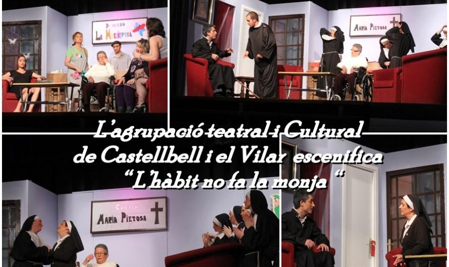 """L'agrupació teatral i Cultural de Castellbell i el Vilar, escenifica  """"L'hàbit no fa la monja """""""