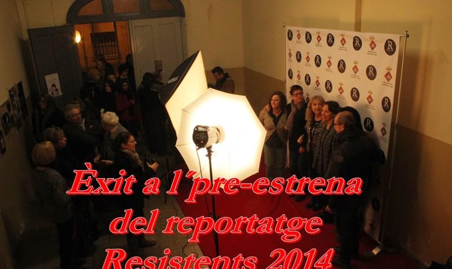 """Èxit a la pre-estrena del reportatge """" Resistents """"2014 """""""