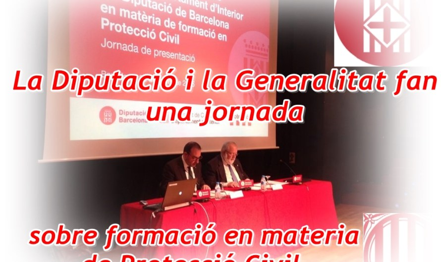 La Diputació i la Generalitat fan una jornada sobre formació en materia de Protecció Civil