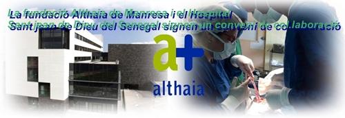 La fundació Althaia de Manresa i el Hospital  Sant jean de Dieu del Senegal signen un conveni de col.laboració