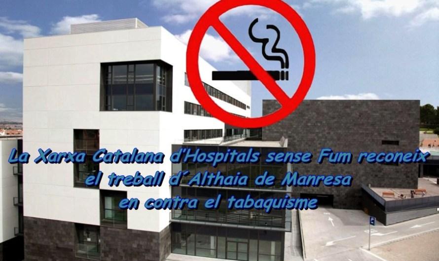 La Xarxa Catalana d'Hospitals sense Fum reconeix el treball de la fundació Althaia de Manresa en contra el tabaquisme