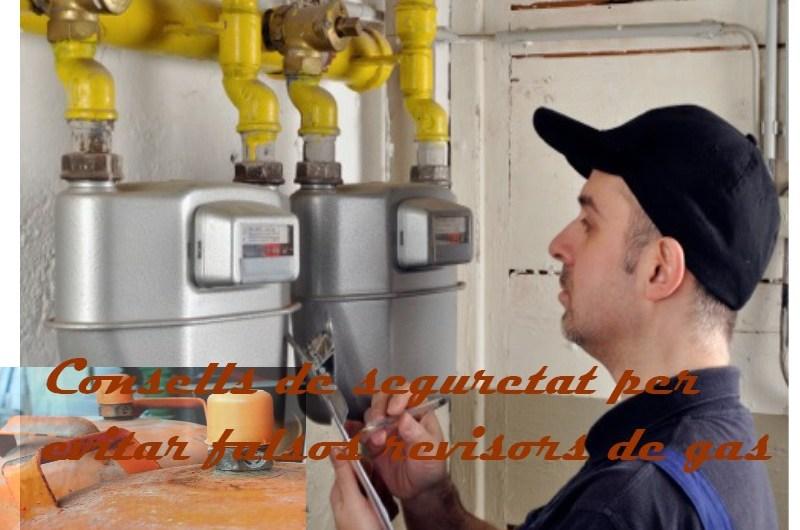 Consells de seguretat per evitar falsos revisors de gas