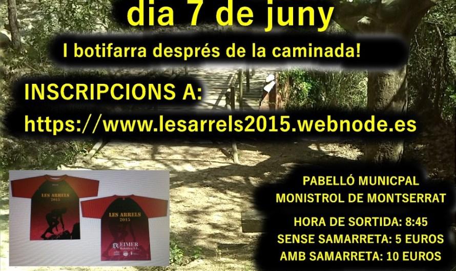 """Aquest diumenge 7 de juny arriba la caminada """"Les Arrels """" a Monistrol de Montserrat"""