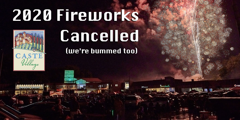 Caste Village 2020 Fireworks Cancelled