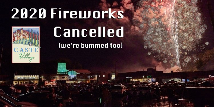 Caste Village Cancels 2020 Fireworks Display