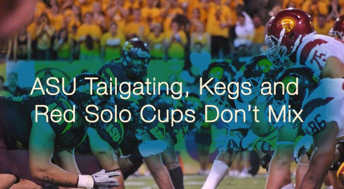 ASU Tailgating, Kegs and Red Solo Cups Don't Mix
