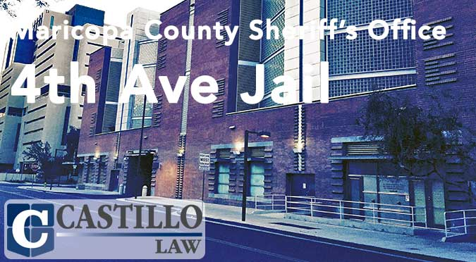 4th Avenue Jail Phoenix AZ - Castillo Law