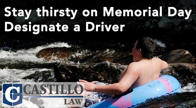 2015 memorial day stay safe designate a driver castillo law