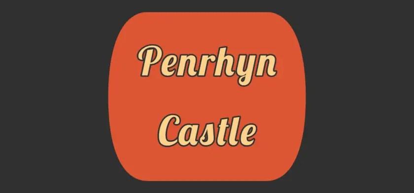 Featured image of Penrhyn Castle