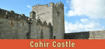 Featured image for Cahir Castle