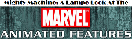 Marvel Animated Features!