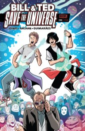 Bill & Ted Save The Universe #1 Cover!