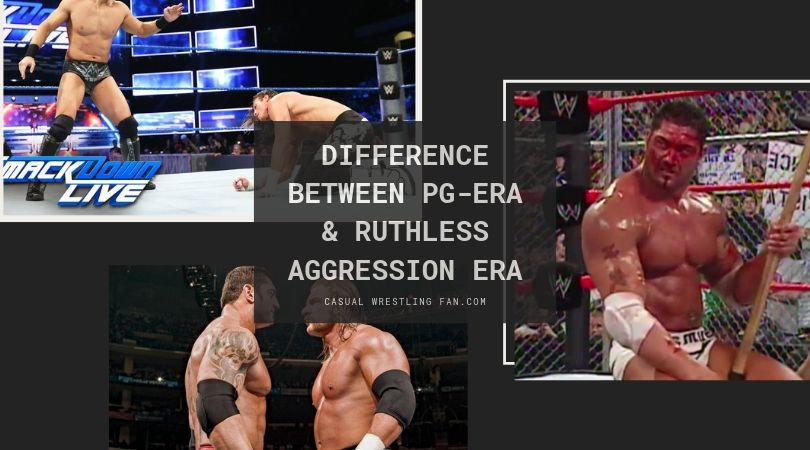 Difference-between-PG-ERA-Ruthless-Aggression-era