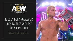 Is Cody Burying AEW or Indy Talents with TNT Open Challenge