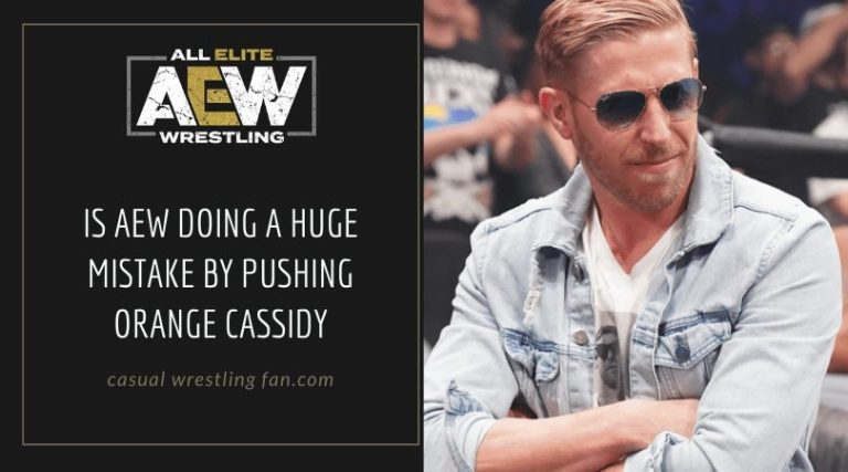 Is AEW doing a HUGE Mistake by Pushing Orange Cassidy
