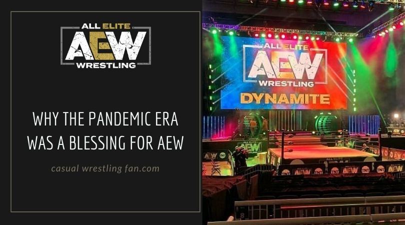 Why the pandemic era was a blessing for AEW