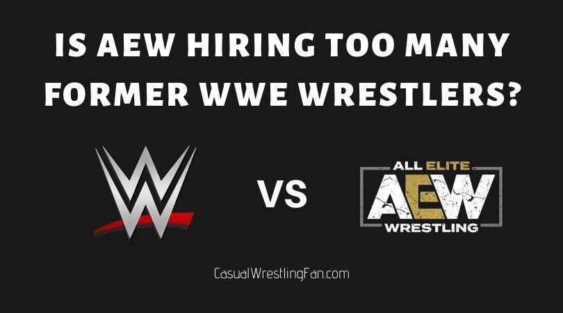 Is AEW hiring too many former WWE wrestlers?