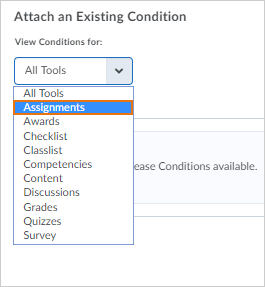 When browsing for release conditions, Assignments is now at the top of the list of tools