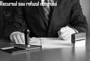recursul sau refuzul notarului