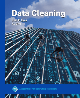 """The cover of Ihab Ilyas and Xu Chu's book entitled """"Data Cleaning"""" showing window cleaners rappelling down a skyscraper covered with a digital motif of zeroes and ones."""