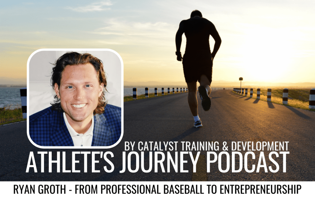 Episode #5: Ryan Groth – From Professional Baseball Player To Father, Husband, and Successful Entrepreneur