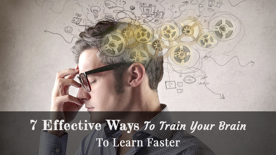 7 Effective Ways to Train your Brain to learn faster. Image Credit: web.gov.pl