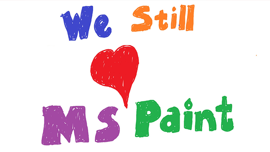 We Still Love MS Paint. Image Credit: https://blogs.windows.com