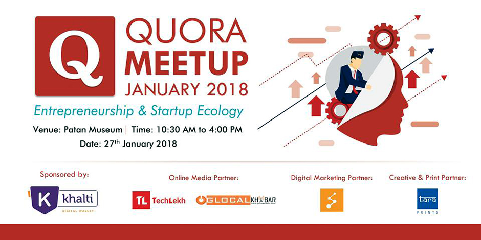 Quora Nepal Meetup 2018 | Entrepreneurship and Startup Ecology. Image Source: Facebook