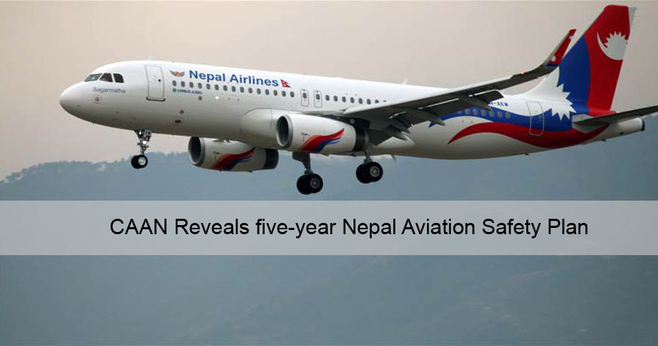 CAAN Reveals five-year Nepal Aviation Safety Plan. Image Source: skydiarynepal