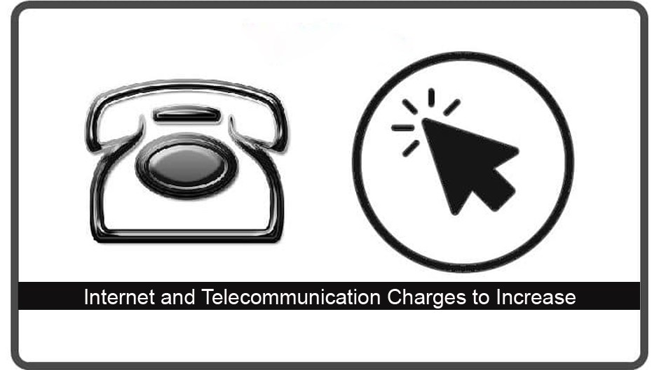 ternet and Telecommunication Charges to increase. Image Source: NTC