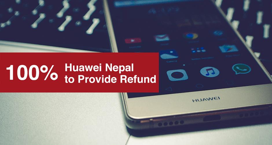 Huawei Nepal to Provide Refund