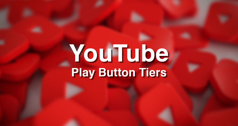 Different YouTube Play Button Tiers