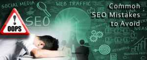 Common SEO Mistakes You Need To Avoid Right Now