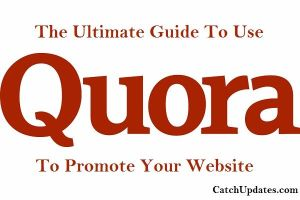 The Complete Guide to Use Quora To Promote Your Website