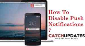 How To Disable Push Notifications On Browsers [Chrome/FireFox/Safari] ?