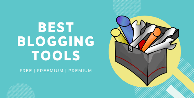 best blogging tools and resources for bloggers