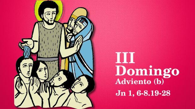 III Domingo de Adviento (B)