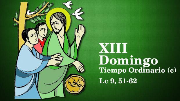 XIII Domingo del Tiempo Ordinario (C)