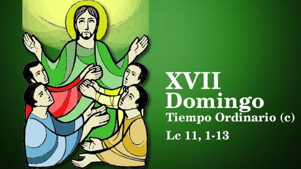 XVII Domingo del Tiempo Ordinario (c)