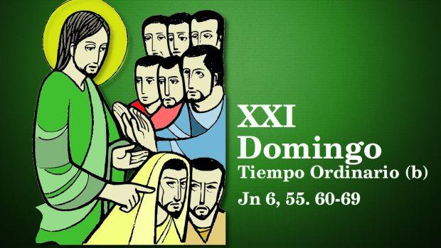 XXI Domingo del Tiempo Ordinario (B)