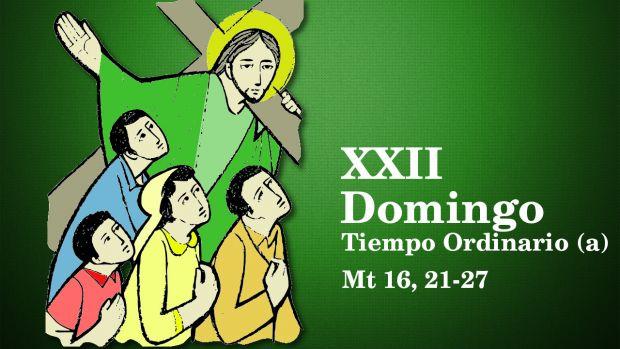 XXII Domingo del Tiempo Ordinario (A)