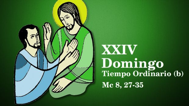 XXIV Domingo del Tiempo Ordinario (B)