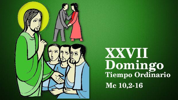 XXVII Domingo del Tiempo Ordinario (B)
