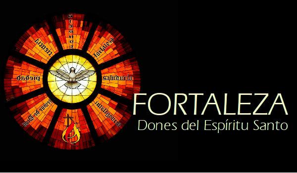Dones del Espíritu Santo: Fortaleza